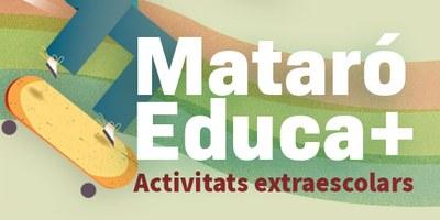 Mataró Educa +  CURS 2020/21