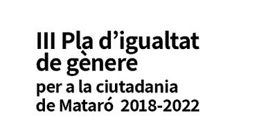 III Pla d'igualtat de gènere per a la ciutadania de Mataró 2018-2022